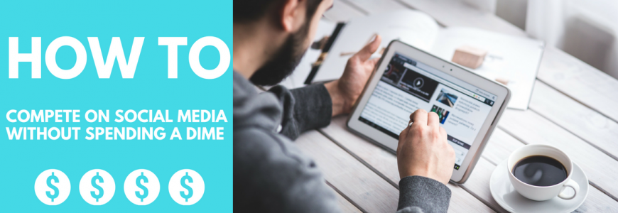 How to Compete on Social Media Without Spending a Dime