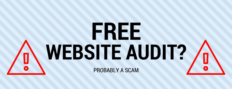 Free Website Audit? Probably a Scam